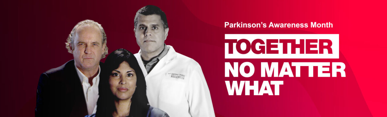 Parkinson's Awareness Month - Together, No Matter What